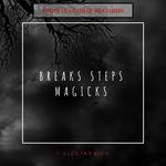 Breaks Steps Magicks