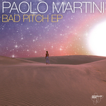 PAOLO MARTINI - Bad Pitch EP (Front Cover)