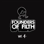 FELIX DA HOUSECAT/CLARIAN/APHROHEAD/THEE MADKATT COURTSHIP - Founders Of Filth Volume Four (Front Cover)