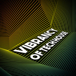 Vibrancy Of Tech House