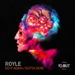 ROYLE - Do It Again/Outta Here (Front Cover)