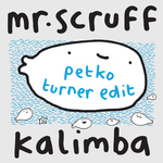 MR SCRUFF - Kalimba (Petko Turner Edit) (Front Cover)