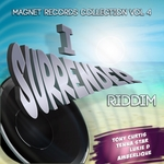 I Surrender Riddim - Magnet Records Collection Vol 4