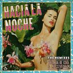 Hacia La Noche (Remixes)