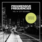 Progressive Frequencies Vol 14: City Sounds