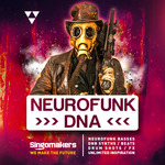 Singomakers: Neurofunk DNA (Sample Pack WAV/APPLE/LIVE/REASON)