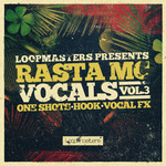 Loopmasters: Rasta MC Vocals 3 (Sample Pack WAV/APPLE)