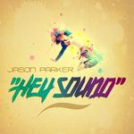 JASON PARKER - Hey Sound (Front Cover)