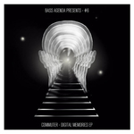 Bass Agenda Presents #6/Commuter - Digital Memories EP