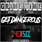 GET DANGEROUS - Grime Time (Front Cover)