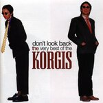 THE KORGIS - Don't Look Back: The Very Best Of The Korgis (Front Cover)