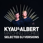 KYAU & ALBERT - Matching Stories (Selected DJ Versions) (Front Cover)