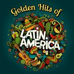 Golden Hits Of Latin America