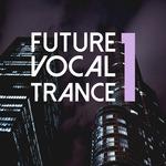 Future Vocal Trance Vol 1