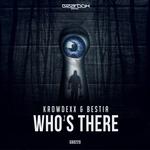 Krowdexx & Bestia: Who's There