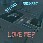 STEFAN MANHART - Love Me? (Front Cover)