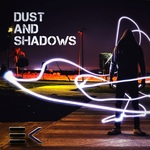 Dust And Shadows