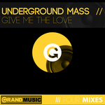 UNDERGROUND MASS - Give Me The Love (Front Cover)