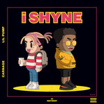 CARNAGE/LIL PUMP - I Shyne (Explicit) (Front Cover)