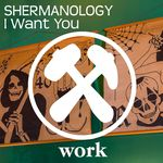 SHERMANOLOGY - I Want You (Front Cover)