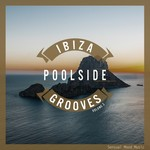 Ibiza Poolside Grooves Vol 2