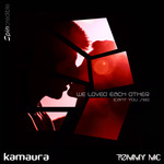 KAMAURA/TOMMY MC/JENNY JONES - We Loved Each Other (Front Cover)