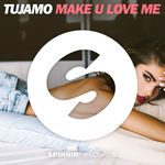 TUJAMO - Make U Love Me (Front Cover)