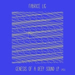 FABRICE LIG - Genesis Of A Deep Sound (Front Cover)