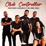 PRINCE KAYBEE feat TNS/ZANDA ZAKUZA - Club Controller (Front Cover)