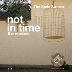 THE SODA STREAM - Not In Time (The Remixes) (Front Cover)