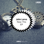 JOHN LORV'S - Now This EP (Front Cover)