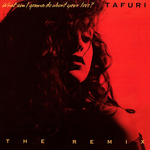 TAFURI - What Am I Gonna Do (About Your Love)? (The Remix) (Front Cover)