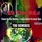 ED THE RED - Time In The Bottle (Remixes) (Front Cover)
