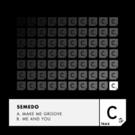 SEMEDO - Make Me Groove/Me & You (Front Cover)