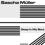 SASCHA MULLER - Deep In My Soul (Front Cover)