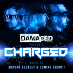 Damaged Presents Charged (unmixed tracks)