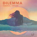 DILEMMA - Tangible/Unsung (Front Cover)