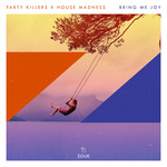 PARTY KILLERS X HOUSE MADNESS - Bring Me Joy (Front Cover)