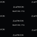 ZLATNICHI - Wanting You (Front Cover)