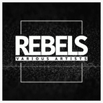 VARIOUS - Rebels (Front Cover)