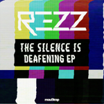 REZZ - The Silence Is Deafening (Front Cover)