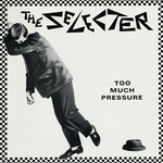 THE SELECTER - Too Much Pressure (Front Cover)