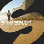 SON OF 8/PHATS & SMALL - With Every Heartbeat (Front Cover)