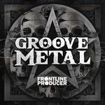 FRONTLINE PRODUCER - Groove Metal (Sample Pack WAV/APPLE) (Front Cover)