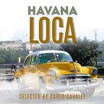 Havana Loca (40 Cuban Chillout, Lounge, Bossa & Salsa Traxx)