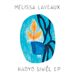 MELISSA LAVEAUX - Radyo SiwAll EP (Front Cover)