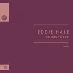 EDDIE HALE - Ionosphere (Front Cover)