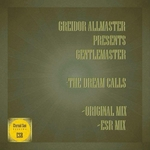 GREIDOR ALLMASTER presents GENTLEMASTER - The Dream Calls (Front Cover)