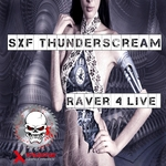 SXF THUNDERSCREAM - Raver 4 Life (Front Cover)
