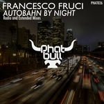 FRANCESCO FRUCI - Autobahn By Night (Front Cover)